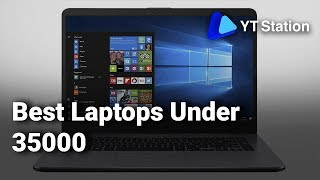 Best Laptops Under 35000 in India: Do watch this video before buying Laptops - 2019