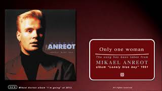 Mikael Anreot - Only One Woman