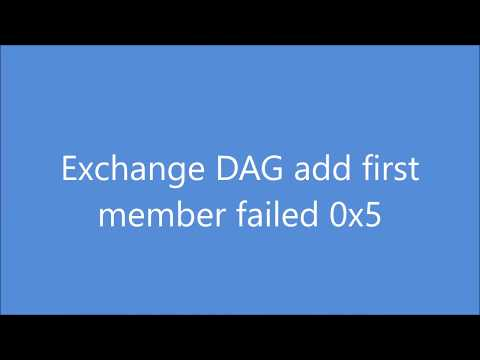 Exchange DAG add first member failed 0x5 access denied