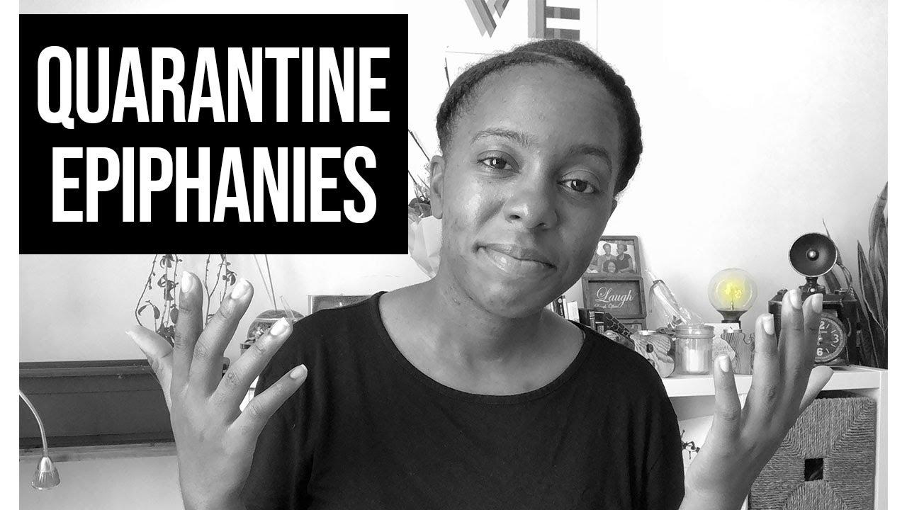 Quarantine Epiphanies