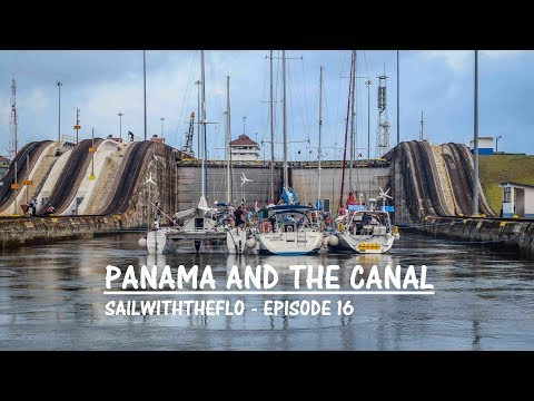 SailwththeFlo - Episode 16 - Panama and The Canal