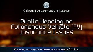 Public Hearing - Autonomous Vehicles (AV) Insurance Issues