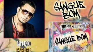 Latino - Carrel (Trilha Sonora Sangue Bom)