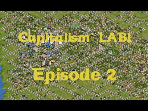 Capitalism Lab (Watch Empire!) Episode 2