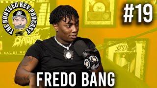 The Bootleg Kev Podcast #19 | Fredo Bang