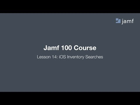 [Lesson 14] iOS Inventory Searches - Jamf 100 Course