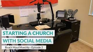 "Reach Maui Monthly, Episode 2: ""Starting a Church with Social Media"""