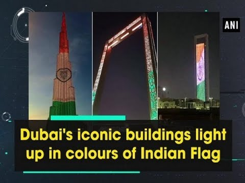 Dubai's iconic buildings light up in colours of Indian Flag - ANI News