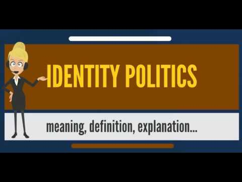 what-is-identity-politics?-what-does-identity-politics-mean?-identity-politics-meaning