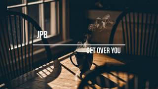 JPB   Get Over You feat  VF