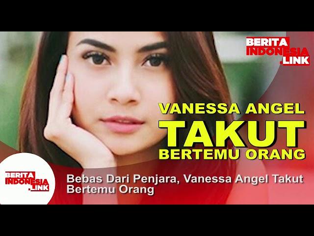 Vanessa Angel takut bertemu Orang,