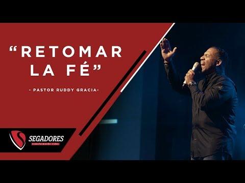 Retomar La Fé | Pastor Ruddy Gracia