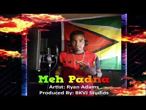 Ryan Adams - Meh Padna (2019 Guyana Chutney)