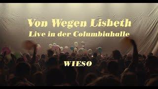 Von Wegen Lisbeth - Wieso (Live in der Columbiahalle Berlin)