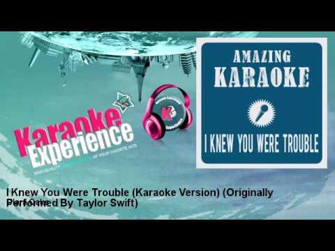 Clara Oaks - I Knew You Were Trouble (Karaoke Version) - Originally Performed By Taylor Swift