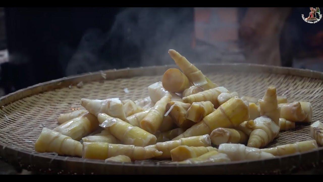 Sấy Măng Rừng • Dried forest bamboo shoot | Phiêu Lưu Khám Phá Ẩm Thực
