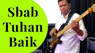 Sbab Tuhan Baik (For The Lord Is Good) Live Bass Cam By Jimmy Frank