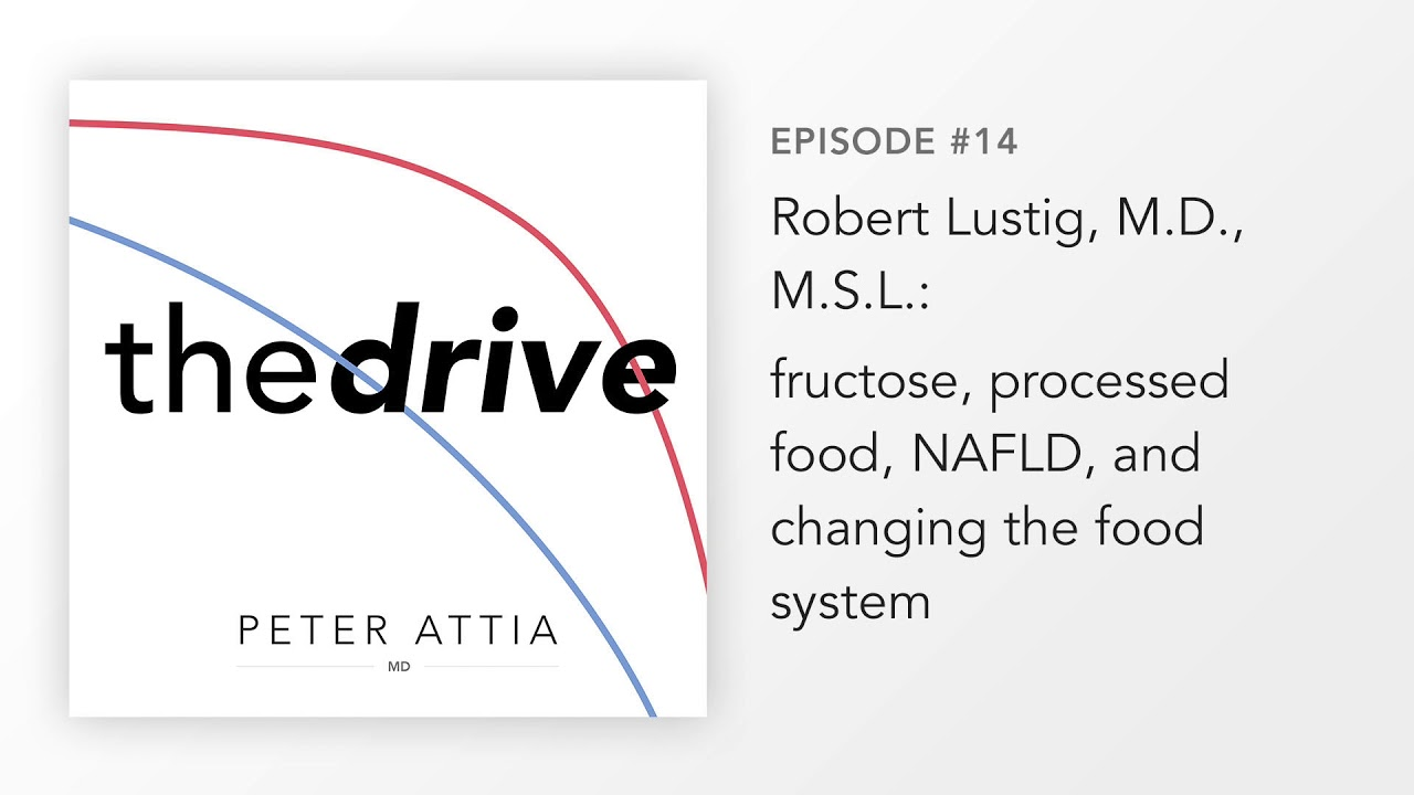 #14 – Robert Lustig, M.D., M.S.L.: fructose, processed food, NAFLD, and changing the food system