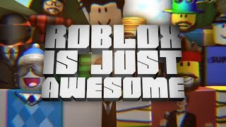 Roblox Is Just Awesome [Bloxy 2014 Winner]