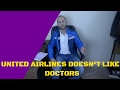 UNITED AIRLINES DOESN'T LIKE DOCTORS
