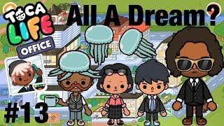 Toca life office | All A Dream? #13