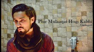Phir Mulaqaat - Minhas Khan | CHEAT INDIA | Jubin Nautiyal | Unplugged Cover