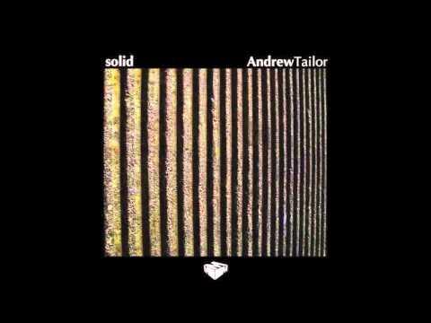 Andrew Tailor - Solid (Original Mix)