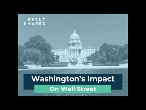 EventShares - Washington's Impact on Wall Street
