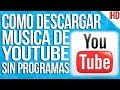 Descargar Musica Gratis de Youtube 2015 Sin Programas en MP3 - Bajar Canciones de Youtube