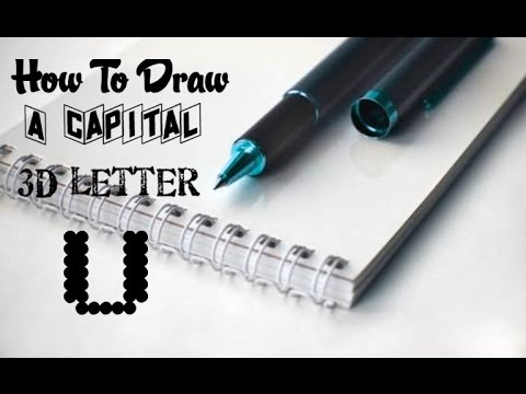 Capital 3D Letter U - How To - ~ WITH NEW INTRO ~