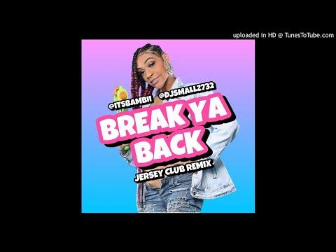 @Djsmallz732 & @itsbambii  Break Ya Back  Jersey Club Remix  #breakyabackchallenge