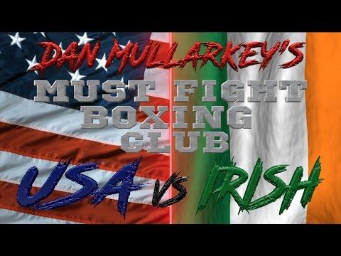 Dan Mullarkeys Must Fight Boxing Club - USA vs IRISH 2016