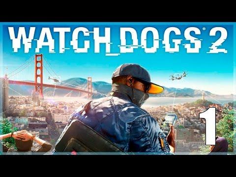 Watch Dogs 2 - Parte 1 Español - Walkthrough Sin Comentar
