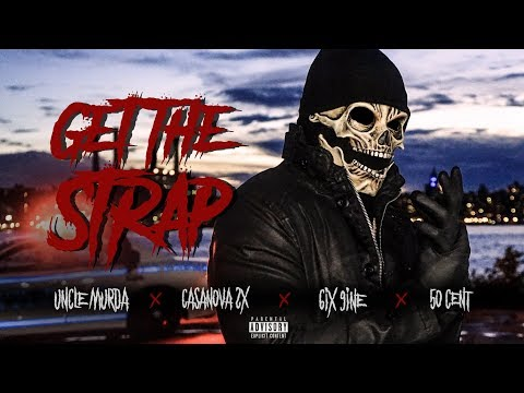 "Uncle Murda | 50 Cent | 6ix9ine | Casanova - ""Get The Strap"" (Official Music Video)"