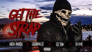Uncle Murda | 50 Cent | 6ix9ine | Casanova - 'Get The Strap' (Official Music Video)
