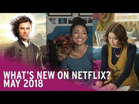 What's new on Netflix in May 2018?