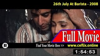 Watch: 26th July at Barista (2008) Full Movie Online
