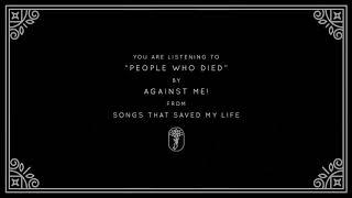 Against Me! - People Who Died (Visual)