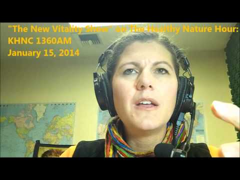 1.15.14 The New Vitality Show on The Healthy Nature Hour at KHNC 1360AM