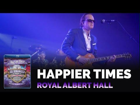 Joe Bonamassa - Happier Times - Tour De Force Live In London