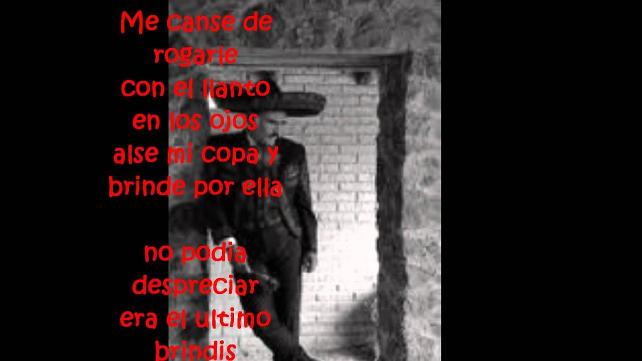 Me Canse De Rogarle Vicente Fernandez Letra Youtube