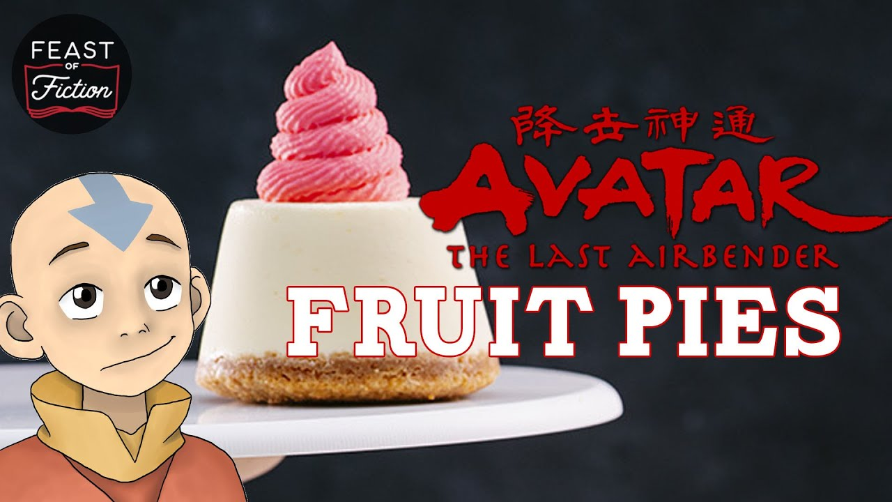 Fruit Pies! Avatar the Last Airbender Food IRL   Feast of Fiction