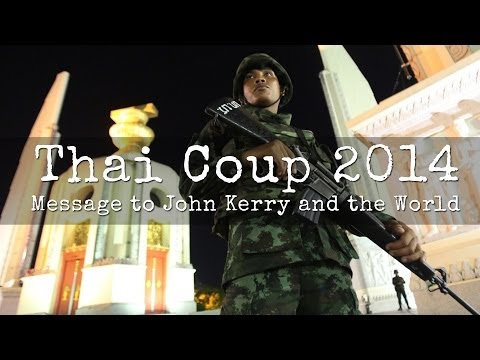 Thailand Coup 2014 - Message to John Kerry and the World