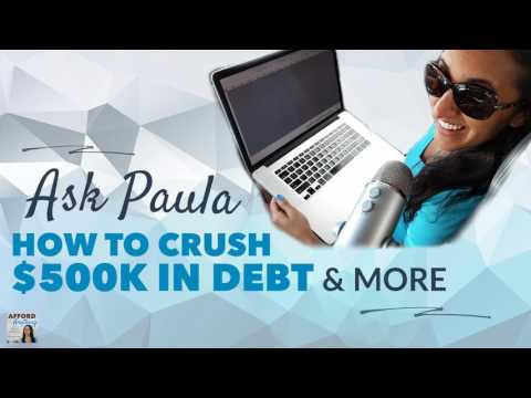 Ask Paula: How to Crush $500,000 in Debt & More | Afford Anything Podcast (Ep. #84)