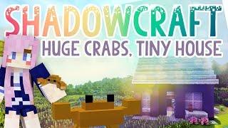 Huge Crabs, Tiny House   Shadowcraft 2.0   Ep.3