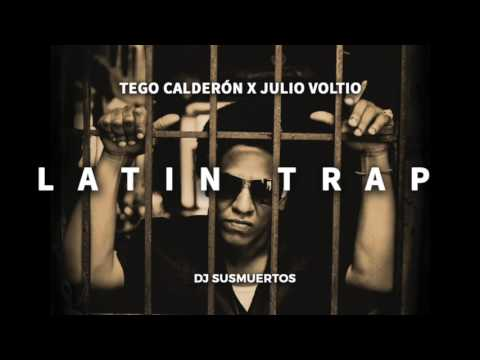 2017 LATIN TRAP - TEGO CALDERON X JULIO VOLTIO - DJ SUSMUERTOS (Download Link)