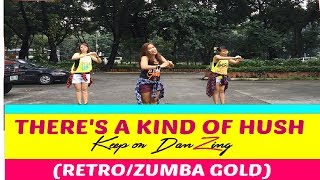 THERE'S A KIND OF HUSH |THE CARPENTERS | RETRO | ZUMBA GOLD | KEEP ON DANZING
