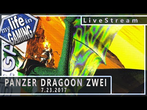 Panzer Dragoon Zwei 7.23.2017 :: LiveStream - Panzer Dragoon Zwei 7.23.2017 :: LiveStream