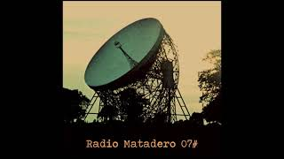 RADIO MATADERO #7