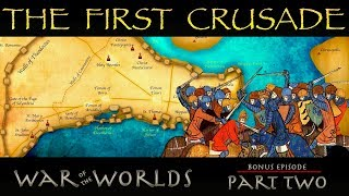 SHORT HISTORY OF THE FIRST CRUSADE (PART 2) - WOTW B2 P2